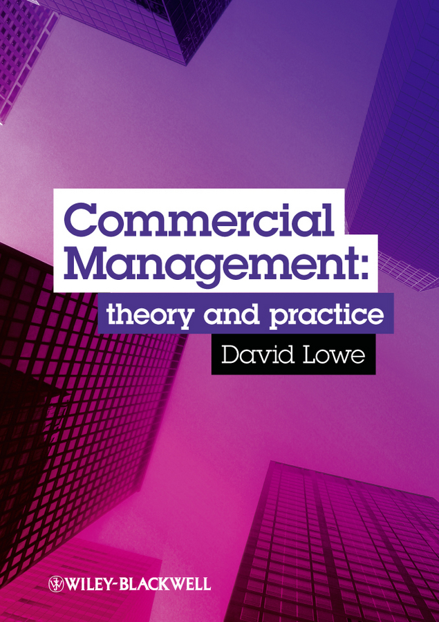 David Lowe Commercial Management. Theory and Practice mohamed msoroka project design and management knowledge and project management skills