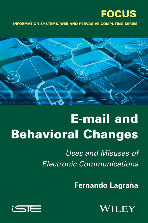 Fernando Lagrana E-mail and Behavioral Changes. Uses and Misuses of Electronic Communications nacie carson the finch effect the five strategies to adapt and thrive in your working life