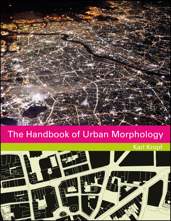 Karl Kropf The Handbook of Urban Morphology