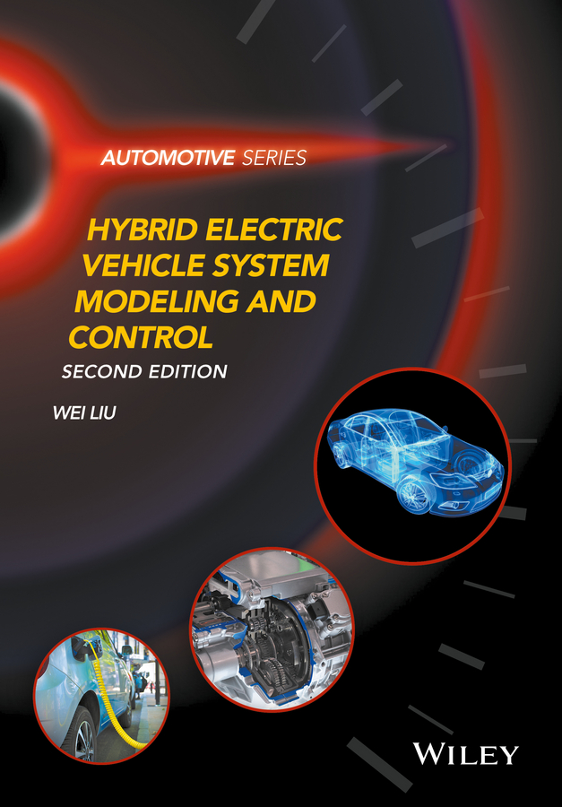 Wei Liu Hybrid Electric Vehicle System Modeling and Control