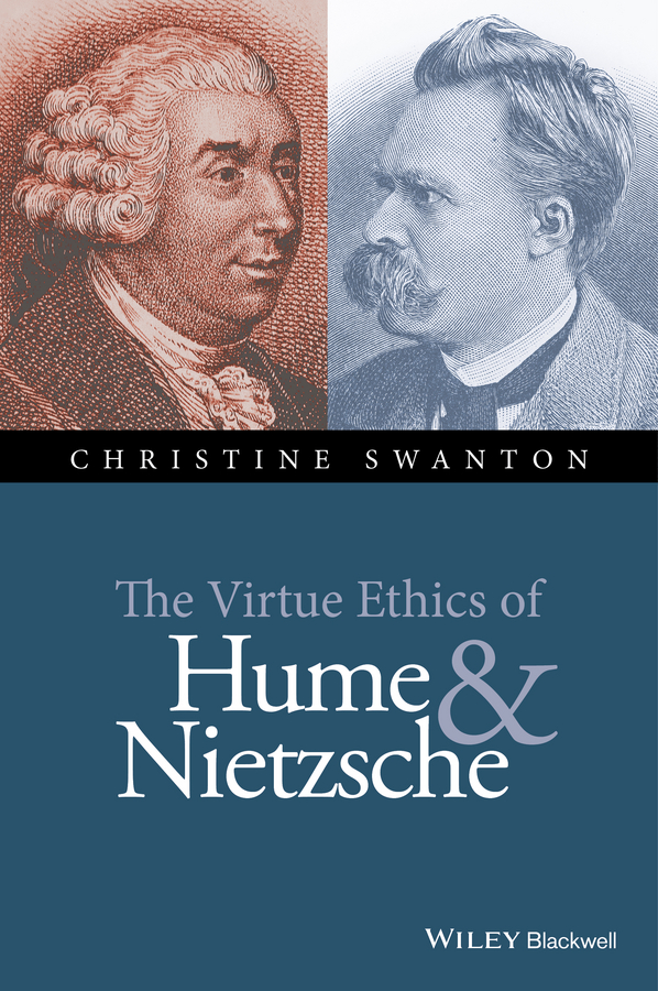 Christine Swanton The Virtue Ethics of Hume and Nietzsche цена