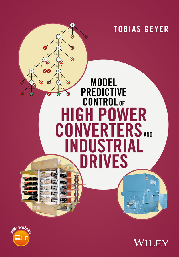 цена на Tobias Geyer Model Predictive Control of High Power Converters and Industrial Drives