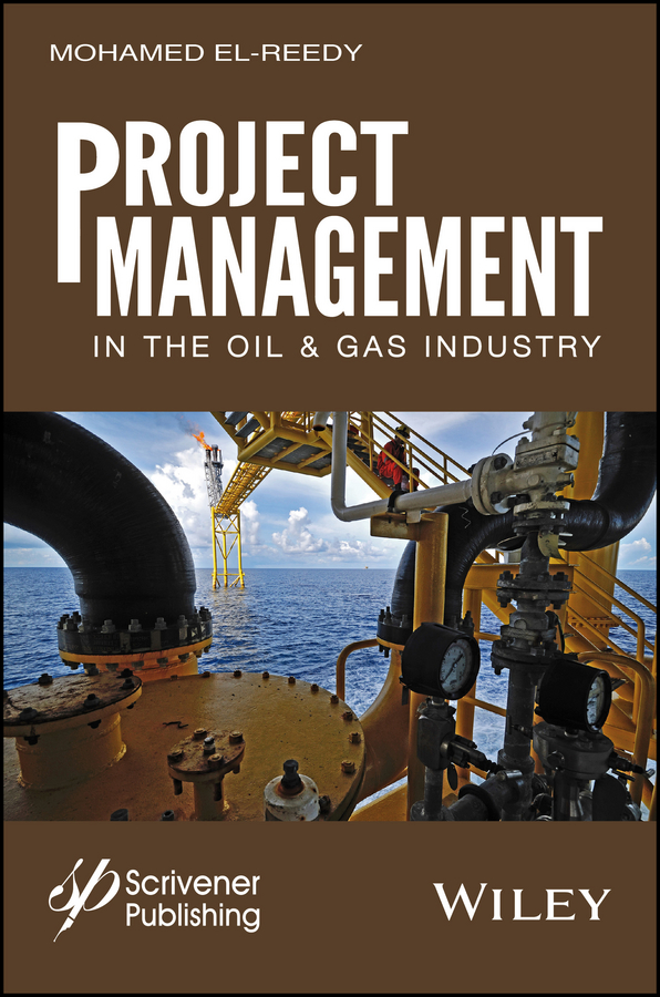 Mohamed El-Reedy A. Project Management in the Oil and Gas Industry