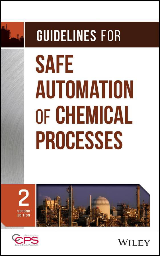 CCPS (Center for Chemical Process Safety) Guidelines for Safe Automation of Chemical Processes ccps center for chemical process safety guidelines for managing process safety risks during organizational change