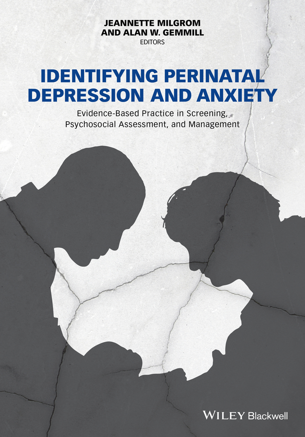 Jeannette Milgrom Identifying Perinatal Depression and Anxiety. Evidence-based Practice in Screening, Psychosocial Assessment and Management все цены