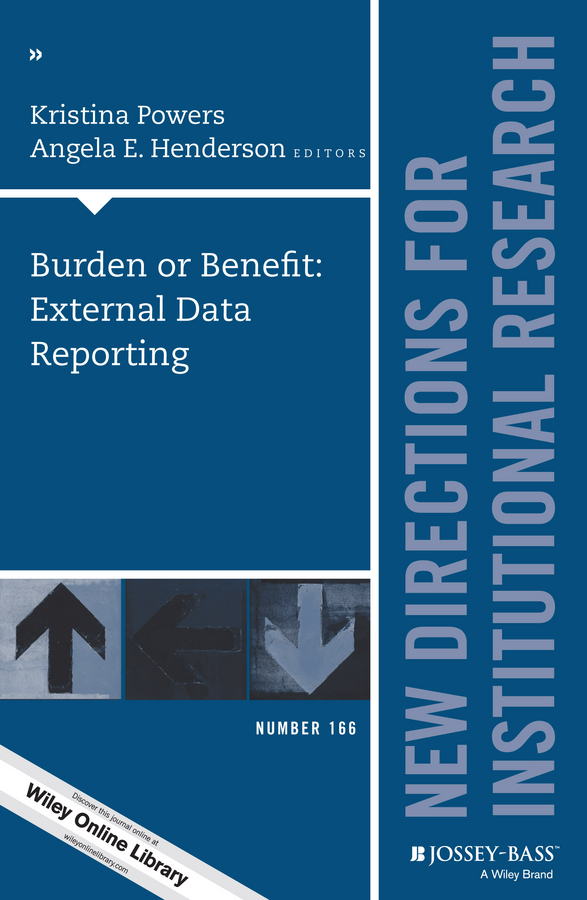 Angela Henderson E. Burden or Benefit: External Data Reporting. New Directions for Institutional Research, Number 166 museus samuel d using mixed methods to study intersectionality in higher education new directions in institutional research number 151