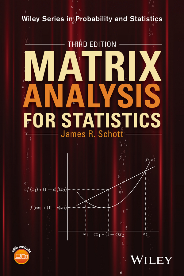 James Schott R. Matrix Analysis for Statistics
