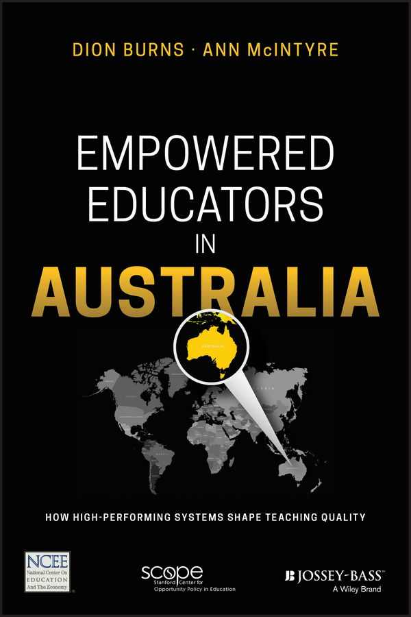 Dion Burns Empowered Educators in Australia. How High-Performing Systems Shape Teaching Quality все цены