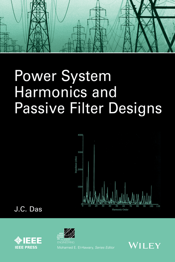 J. Das C. Power System Harmonics and Passive Filter Designs