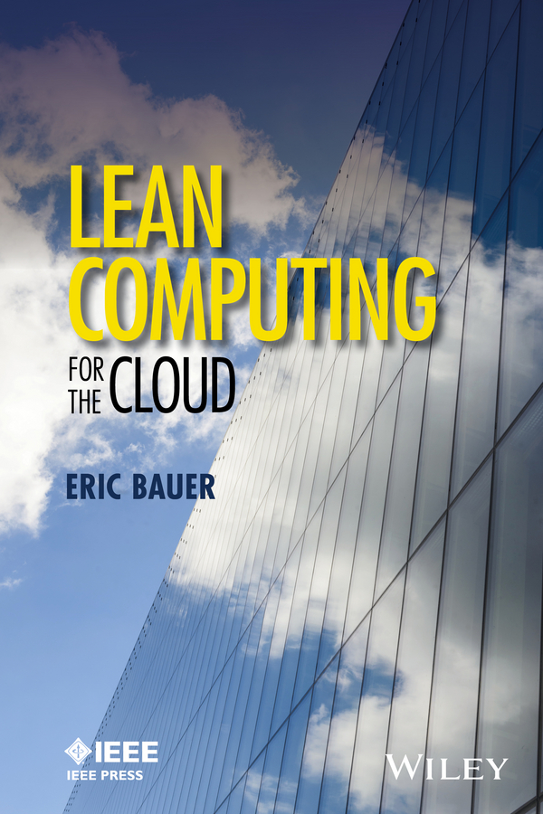 Eric Bauer Lean Computing for the Cloud lean in