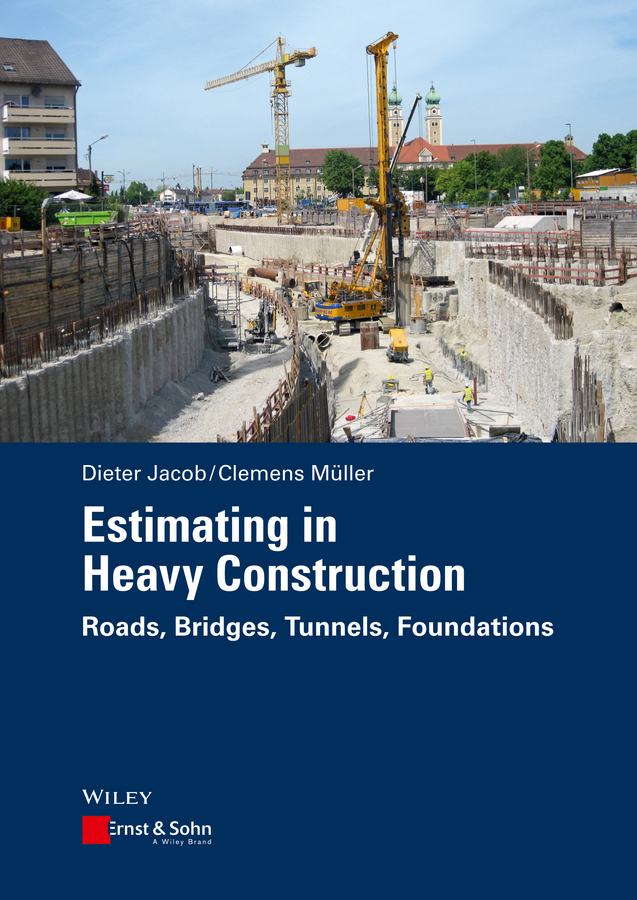 Dieter Jacob Estimating in Heavy Construction. Roads, Bridges, Tunnels, Foundations system dynamics modeling to changes in construction projects