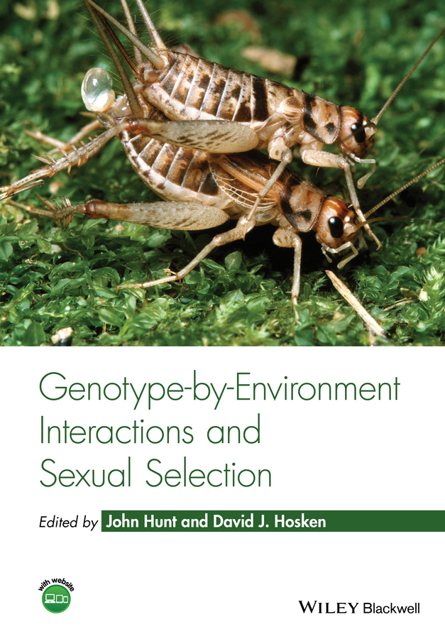John Hunt Genotype-by-Environment Interactions and Sexual Selection genetic diversity and genotype by environment interaction