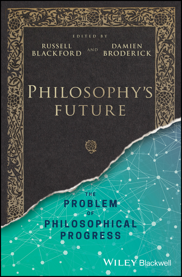 Damien Broderick Philosophy's Future. The Problem of Philosophical Progress