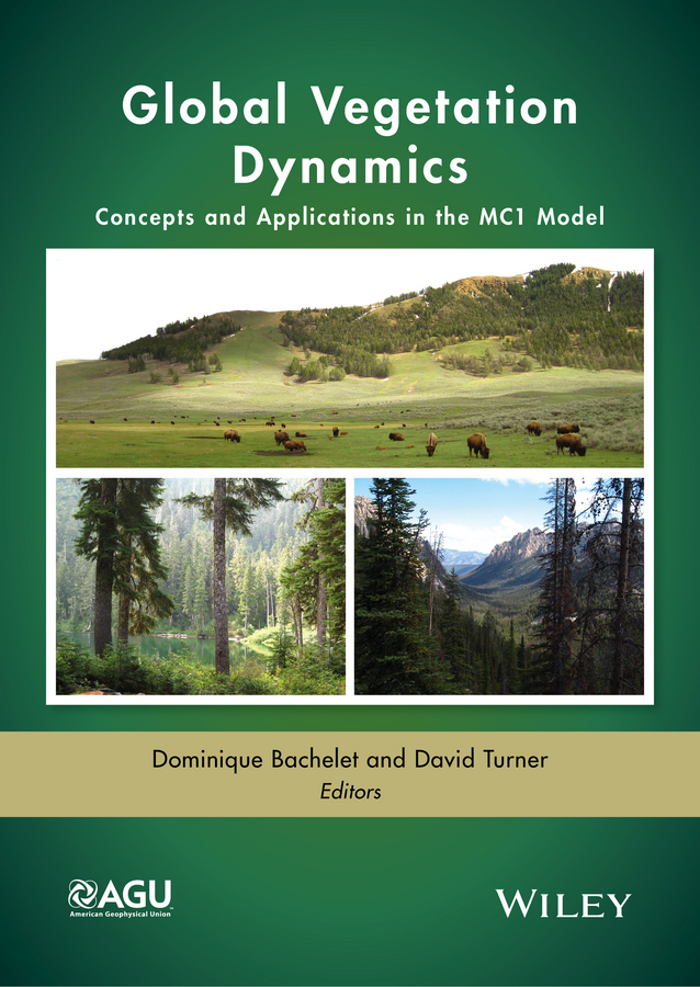 David Turner Global Vegetation Dynamics. Concepts and Applications in the MC1 Model