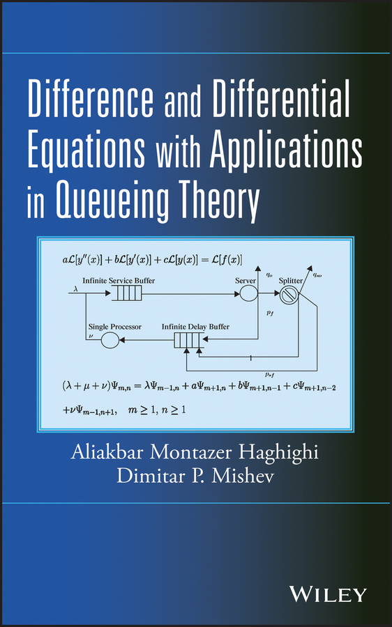 Aliakbar Haghighi Montazer Difference and Differential Equations with Applications in Queueing Theory a modern introduction to differential equations