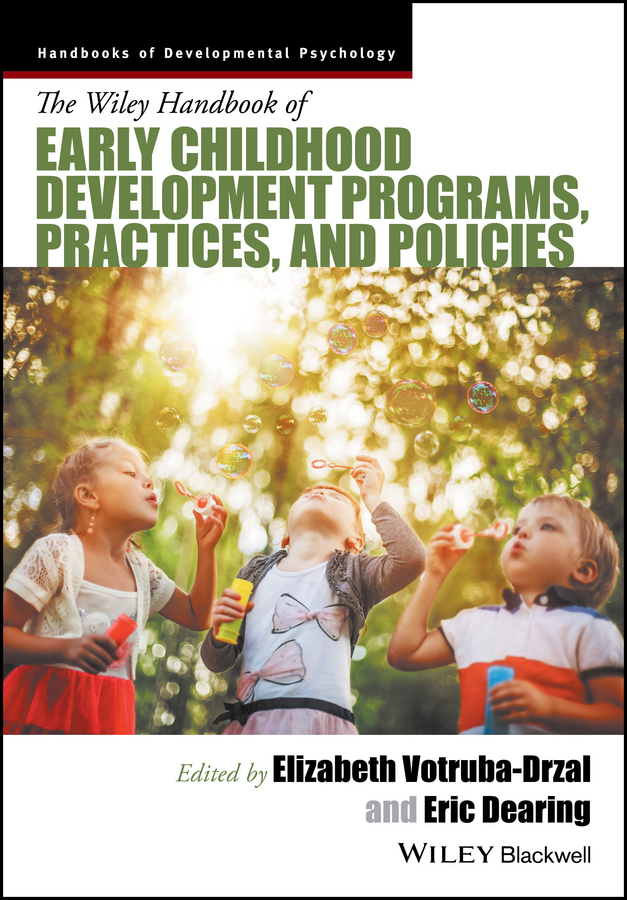 Elizabeth Votruba-Drzal The Wiley Handbook of Early Childhood Development Programs, Practices, and Policies robert weygant s bim content development standards strategies and best practices