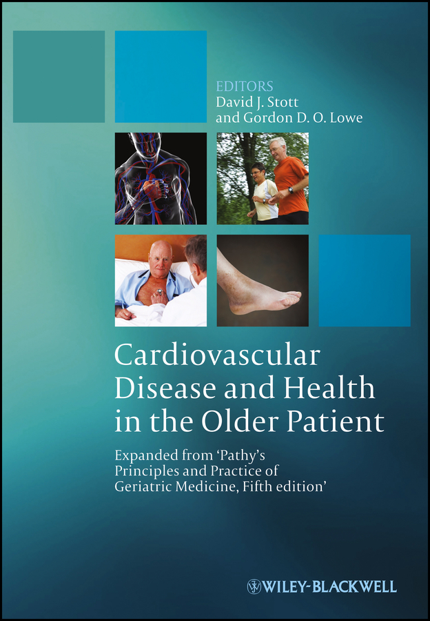 David Stott J. Cardiovascular Disease and Health in the Older Patient. Expanded from 'Pathy's Principles and Practice of Geriatric Medicine, Fifth Edition' marcus flather cardiovascular clinical trials putting the evidence into practice