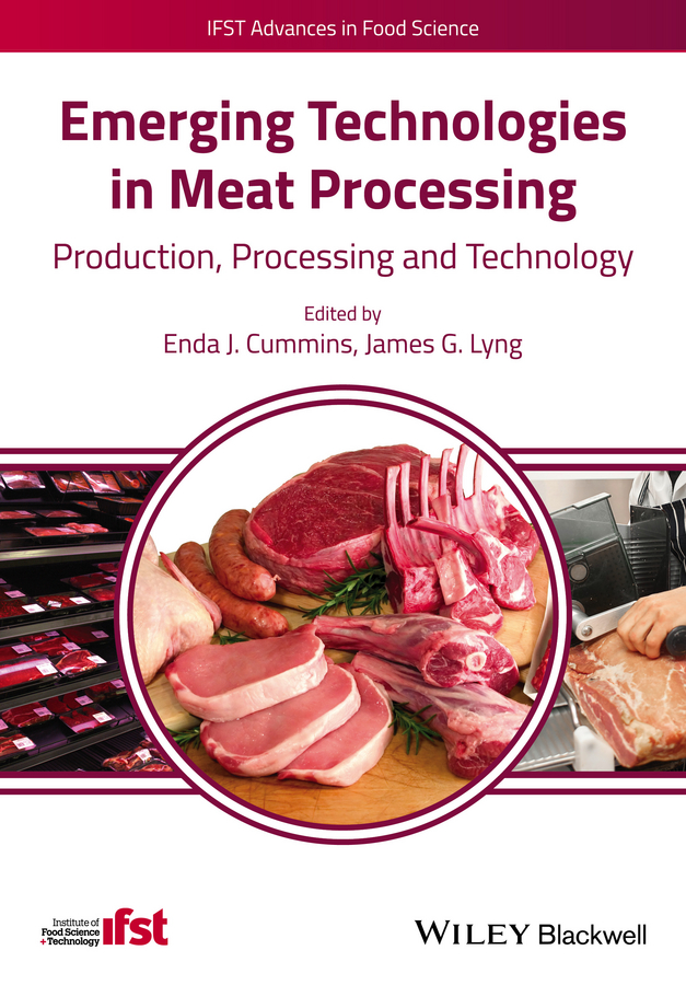 James Lyng G. Emerging Technologies in Meat Processing. Production, Processing and Technology