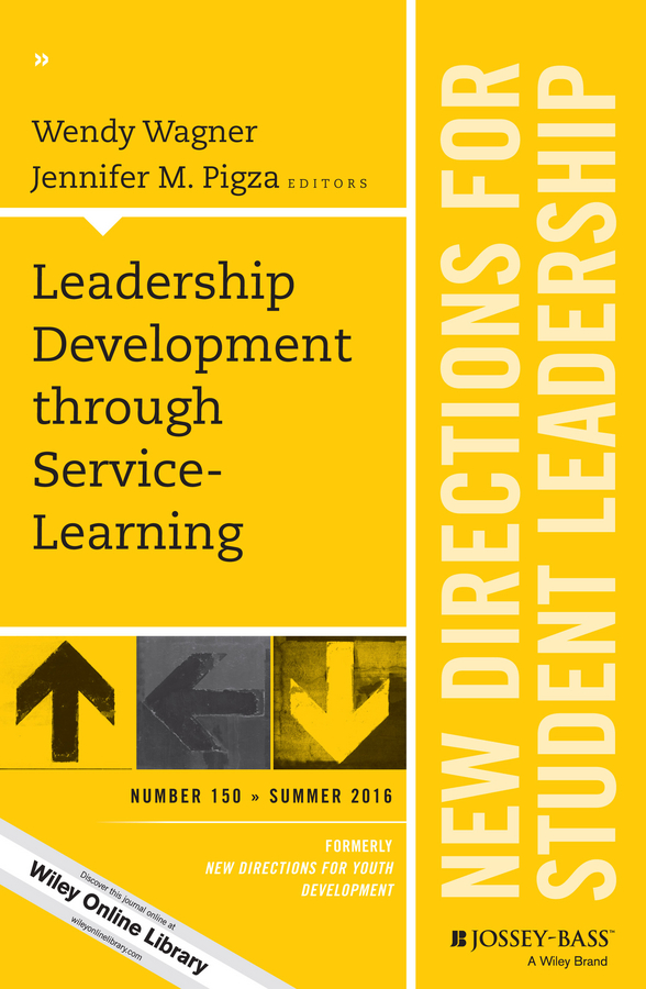 Wendy Wagner Leadership Development through Service-Learning. New Directions for Student Leadership, Number 150 цена