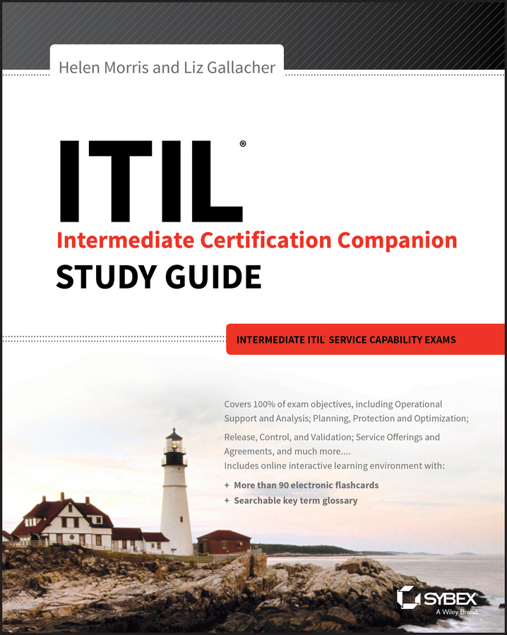 Liz Gallacher ITIL Intermediate Certification Companion Study Guide. Intermediate ITIL Service Capability Exams kyle gabhart service oriented architecture field guide for executives