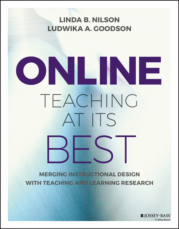 Linda Nilson B. Online Teaching at Its Best. Merging Instructional Design with Teaching and Learning Research torria davis visual design for online learning