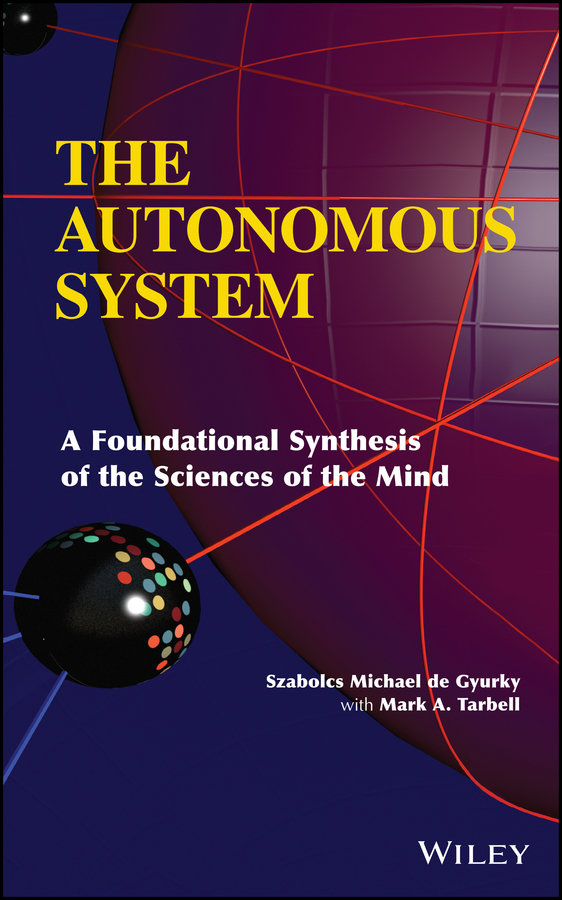 Szabolcs Michaelde Gyurky The Autonomous System. A Foundational Synthesis of the Sciences of the Mind a localisation and navigation system for an autonomous wheel loader