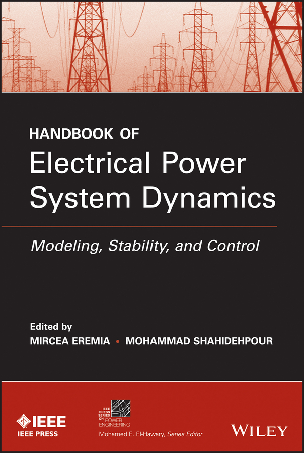 Mohammad Shahidehpour Handbook of Electrical Power System Dynamics. Modeling, Stability, and Control все цены