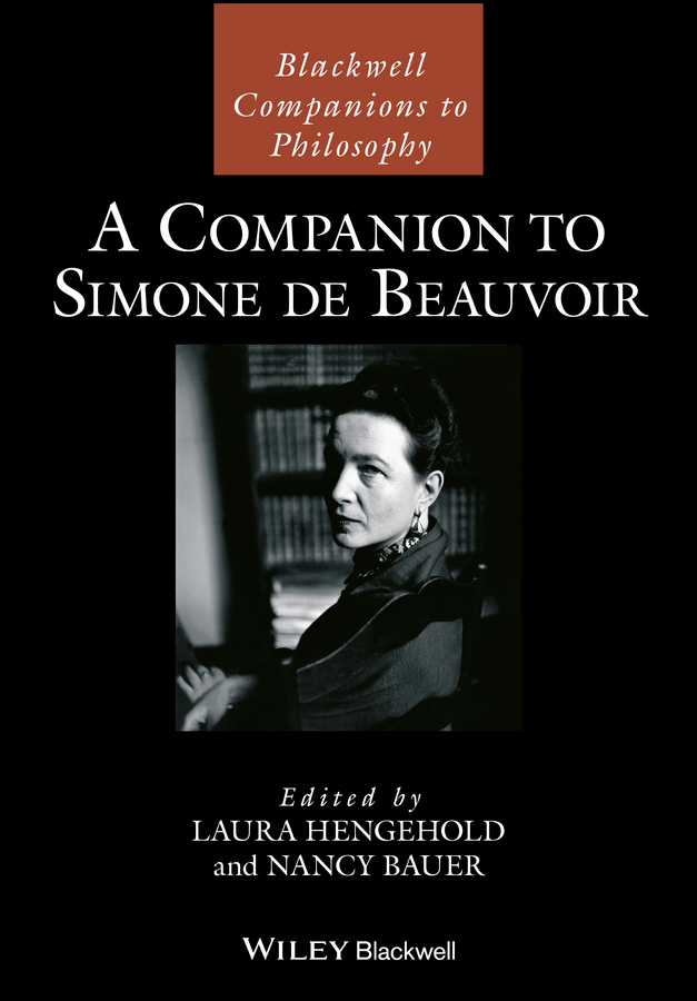 Nancy Bauer A Companion to Simone de Beauvoir raised on old time country cooking a companion to the trilogy