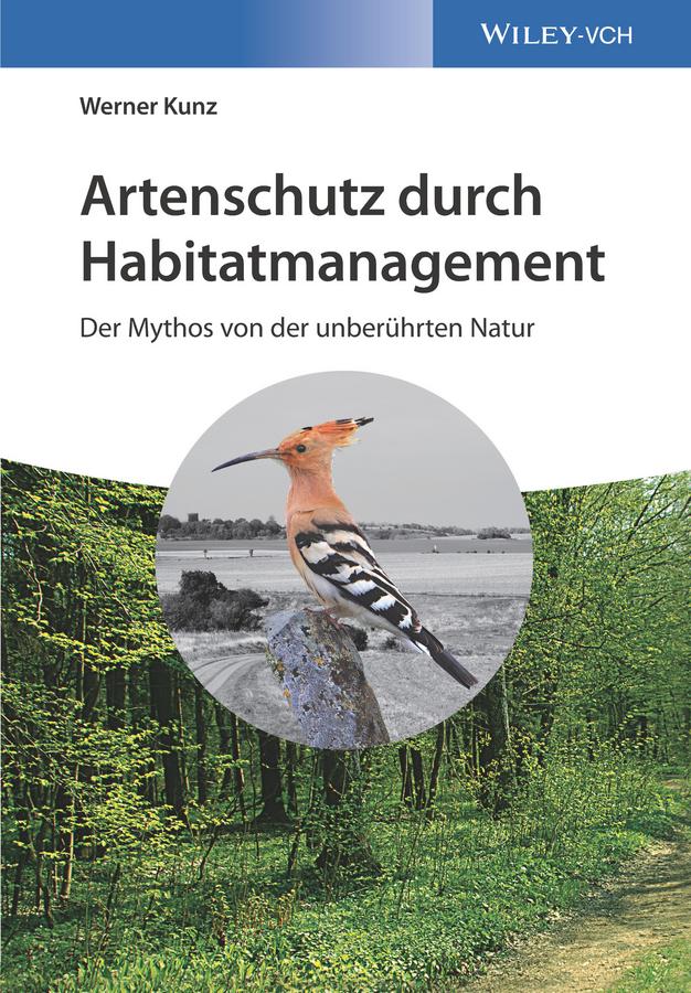 Werner Kunz Artenschutz durch Habitatmanagement. Der Mythos von der unberührten Natur стиллмет эко плюс черный 180х200