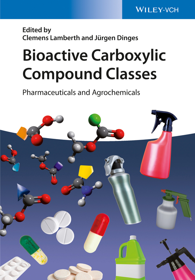 купить Clemens Lamberth Bioactive Carboxylic Compound Classes. Pharmaceuticals and Agrochemicals