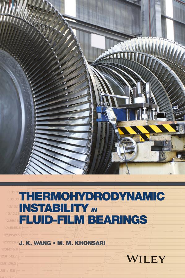 J. Wang K. Thermohydrodynamic Instability in Fluid-Film Bearings