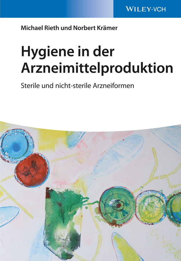 Michael Rieth Hygiene in der Arzneimittelproduktion. Sterile und nicht-sterile Arzneiformen pascal florczyk marketing in der fitnessbranche preismanagement kooperationen strategische analysemethoden corporate identity und digitalisierung