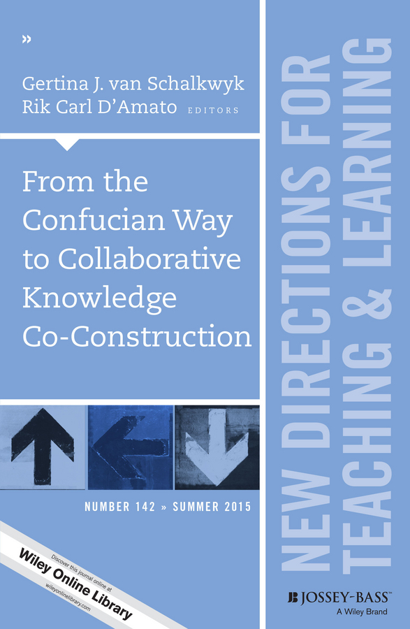 Rik Carl D'Amato From the Confucian Way to Collaborative Knowledge Co-Construction. New Directions for Teaching and Learning, Number 142 an accommodation for learning disabled students