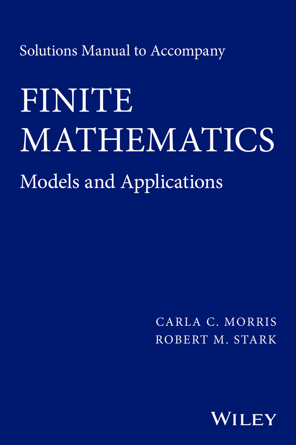 Robert Stark M. Solutions Manual to Accompany Finite Mathematics. Models and Applications cho w s to stochastic structural dynamics application of finite element methods