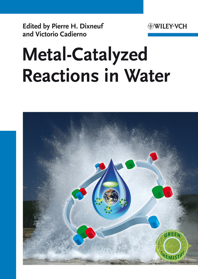 Pierre Dixneuf Metal-Catalyzed Reactions in Water