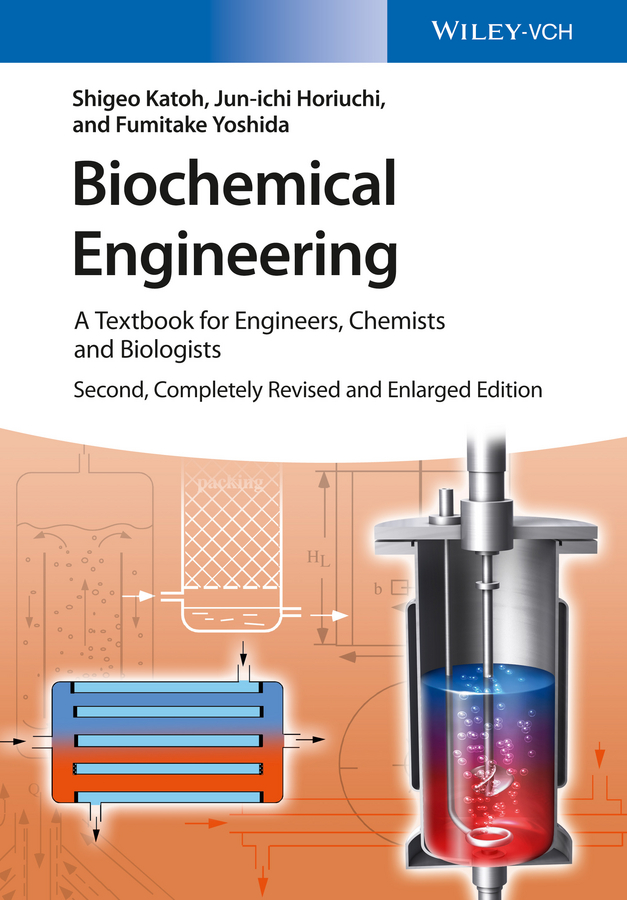 Shigeo Katoh Biochemical Engineering. A Textbook for Engineers, Chemists and Biologists