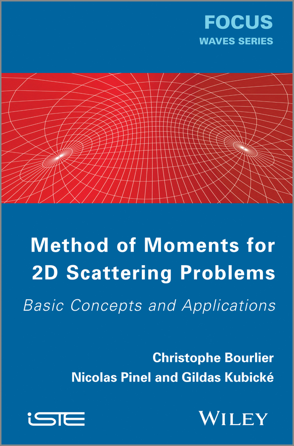 Nicolas Pinel Method of Moments for 2D Scattering Problems. Basic Concepts and Applications messmer rennes