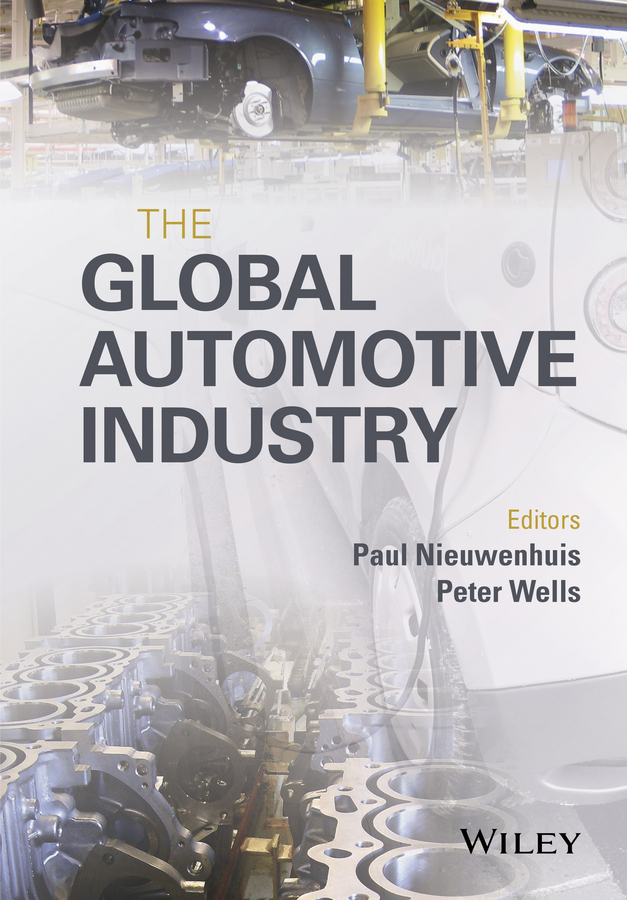 Peter Wells The Global Automotive Industry bear stearns on the future of the power industry