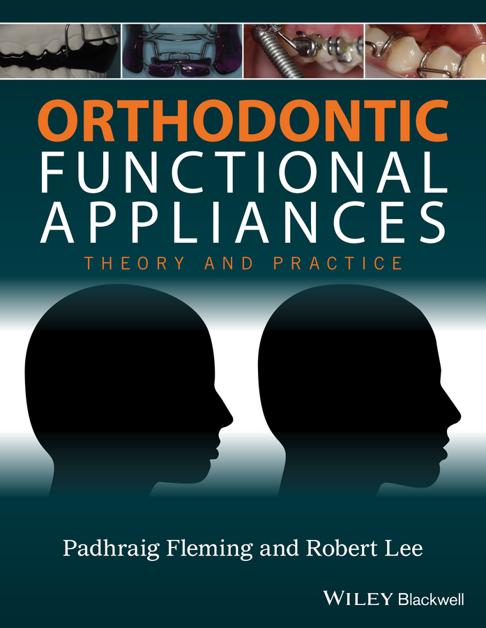 Robert Lee T. Orthodontic Functional Appliances: Theory and Practice