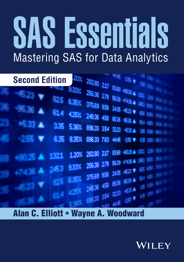 Alan Elliott C. SAS Essentials. Mastering SAS for Data Analytics kuhnt sonja statistical hypothesis testing with sas and r