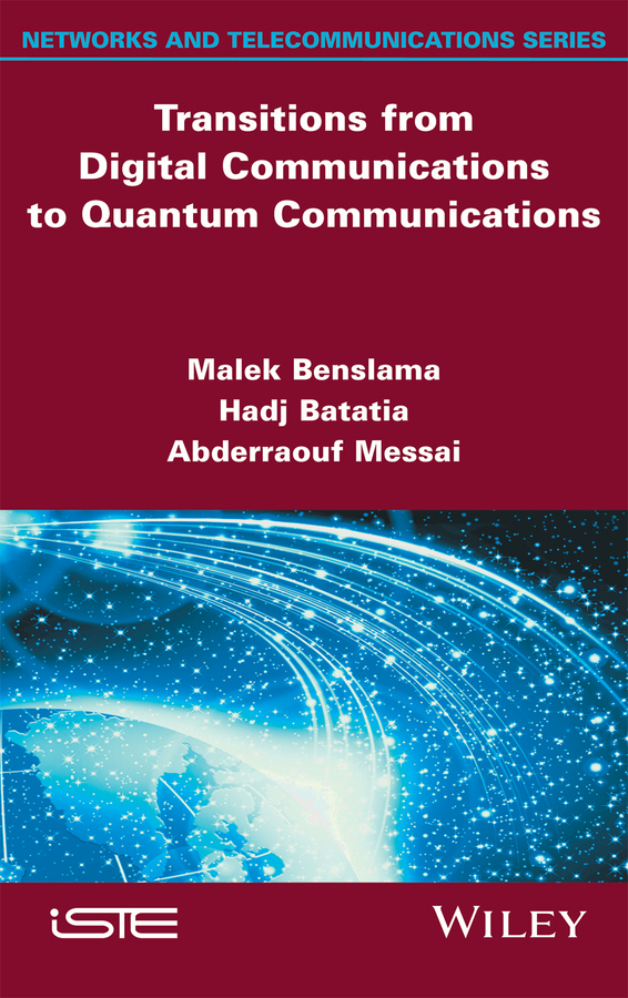 Malek Benslama Transitions from Digital Communications to Quantum Communications. Concepts and Prospects design of regular reversible quantum circuits
