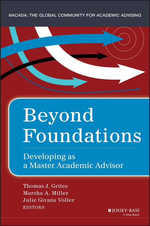Thomas Grites J. Beyond Foundations. Developing as a Master Academic Advisor boris collardi f j private banking building a culture of excellence isbn 9780470826980