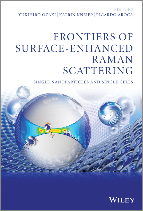 Yukihiro Ozaki Frontiers of Surface-Enhanced Raman Scattering. Single Nanoparticles and Single Cells peter vandenabeele practical raman spectroscopy an introduction