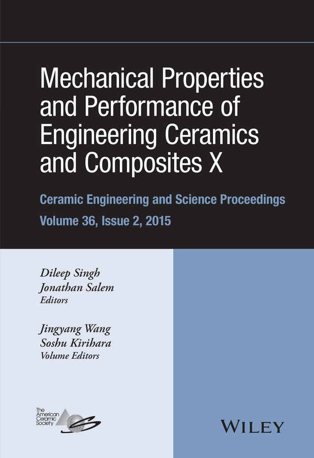 Jonathan Salem Mechanical Properties and Performance of Engineering Ceramics and Composites X jonathan salem mechanical properties and performance of engineering ceramics and composites x