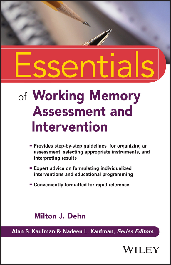 Фото - Milton Dehn J. Essentials of Working Memory Assessment and Intervention hae soo kwak nano and microencapsulation for foods