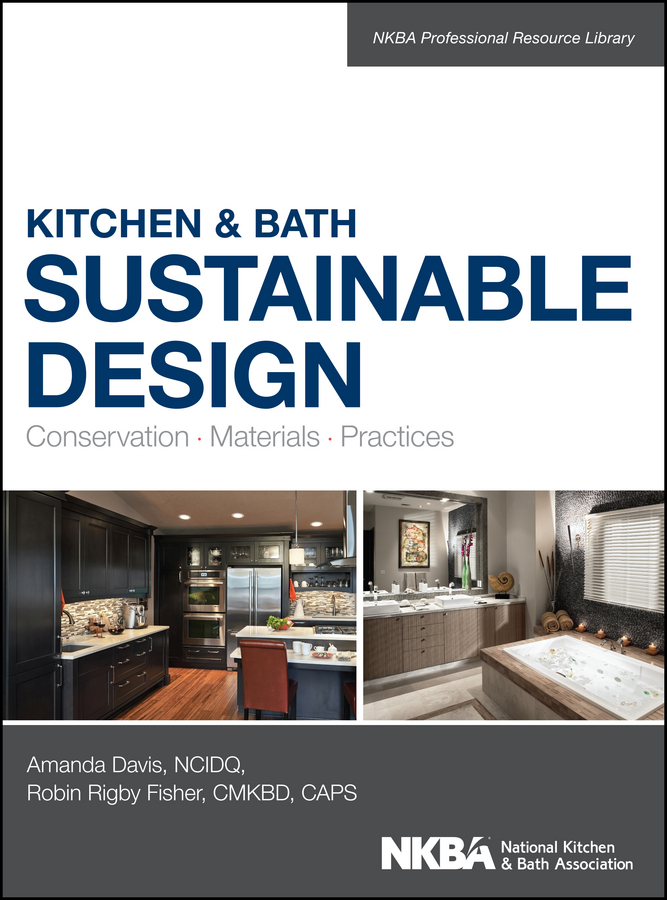 Amanda Davis Kitchen and Bath Sustainable Design. Conservation, Materials, Practices masterclass interior design