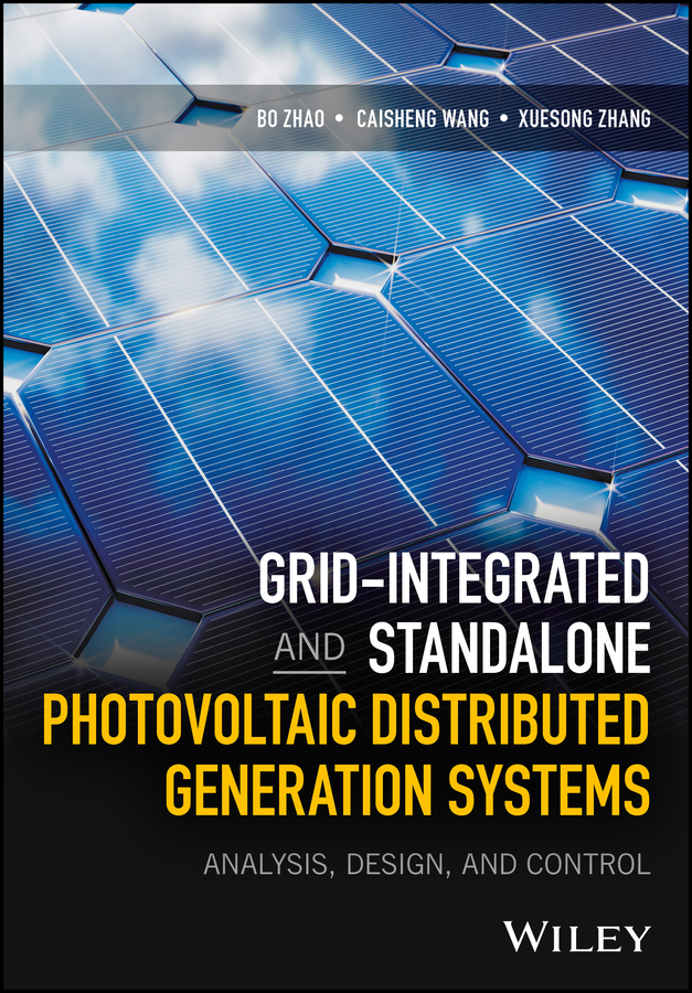 Bo Zhao Grid-Integrated and Standalone Photovoltaic Distributed Generation Systems. Analysis, Design, and Control xishixiu 4 16 inches