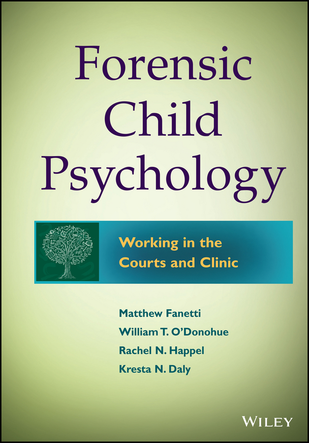 Matthew Fanetti Forensic Child Psychology. Working in the Courts and Clinic research methods for criminology and criminal justice