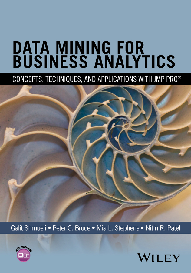 Galit Shmueli Data Mining for Business Analytics. Concepts, Techniques, and Applications with JMP Pro все цены