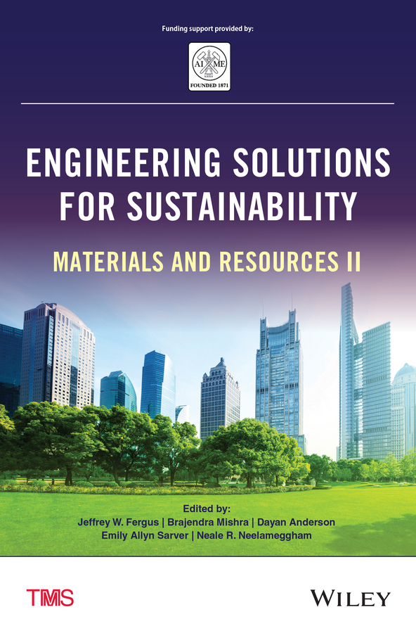 Brajendra Mishra Engineering Solutions for Sustainability. Materials and Resources II yves mouton organic materials for sustainable civil engineering